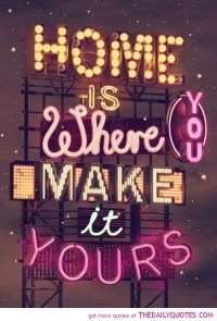 home-is-where-you-make-it-yours-life-quotes-sayings-pictures